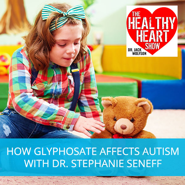 How Glyphosate Affects Autism with Dr. Stephanie Seneff