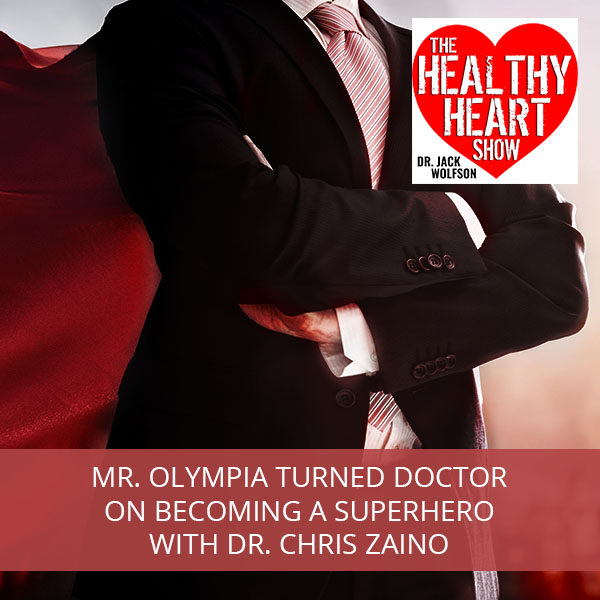 Mr. Olympia Turned Doctor On Becoming A SuperHero with Dr. Chris Zaino