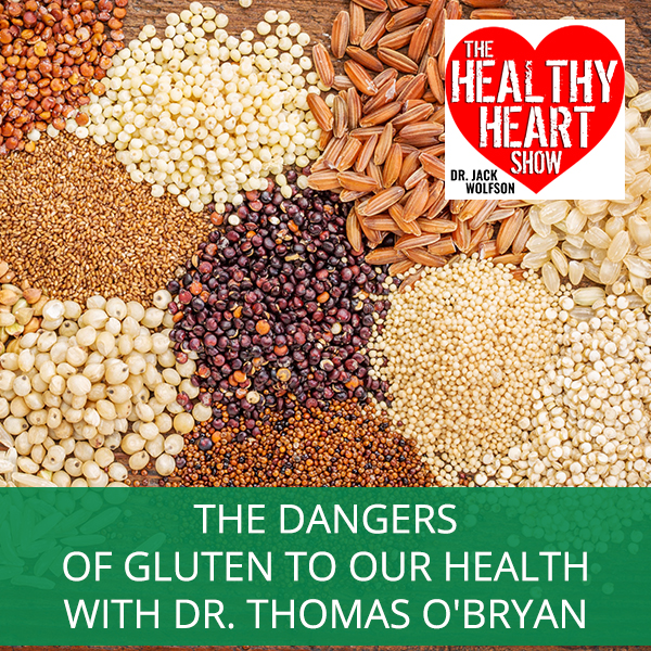 The Dangers Of Gluten To Our Health with Dr. Thomas O'Bryan