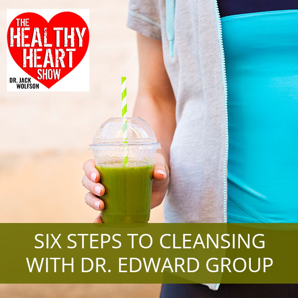 Six Steps To Cleansing with Dr. Edward Group