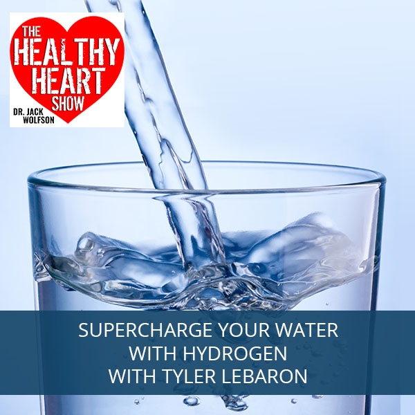 Supercharge Your Water With Hydrogen with Tyler LeBaron