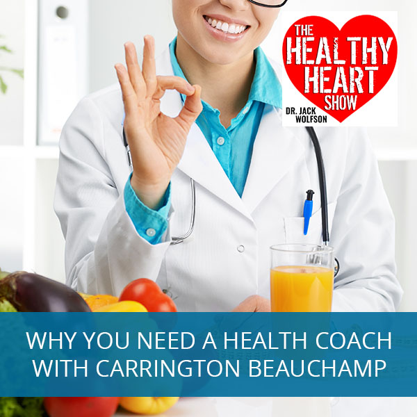 Why You Need A Health Coach with Carrington Beauchamp