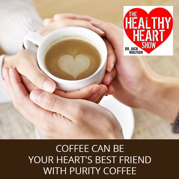 Coffee Can Be Your Heart's Best Friend with Purity Coffee