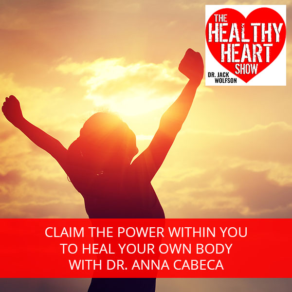 Claim The Power Within You to Heal Your Own Body with Dr. Anna Cabeca