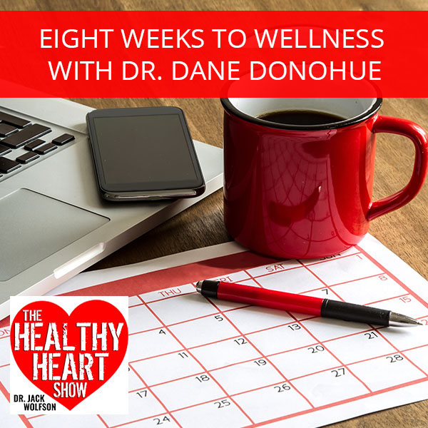 Eight Weeks To Wellness with Dr. Dane Donohue