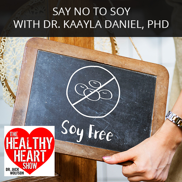 Say No To Soy with Dr. Kaayla Daniel, PhD