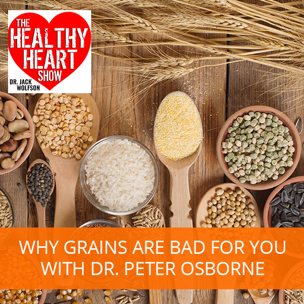 Why Grains Are Bad For You with Dr. Peter Osborne
